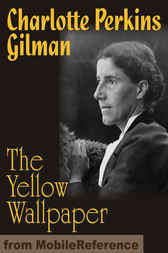 The Yellow Wallpaper by Charlotte Perkins Stetson Gilman