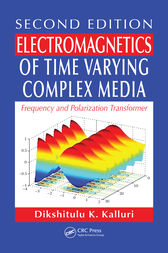 Electromagnetics of Time Varying Complex Media by Dikshitulu K. Kalluri