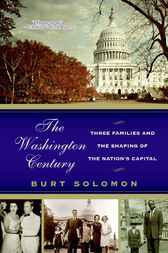 The Washington Century by Burt Solomon