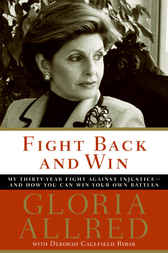Fight Back and Win by Gloria Allred