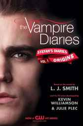 The Vampire Diaries: Stefan's Diaries #1: Origins by L. J. Smith