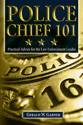 Police Chief 101 by Gerald W. Garner
