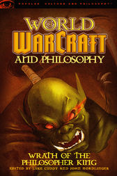 World of Warcraft and Philosophy by Luke Cuddy