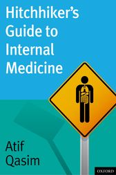 Hitchhiker's Guide to Internal Medicine by Atif Qasim
