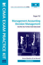 CIMA Exam Practice Kit Management Accounting Decision Management by Ian Barnett