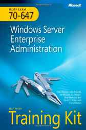 MCITP Self-Paced Training Kit (Exam 70-647): Windows Server® Enterprise Administration