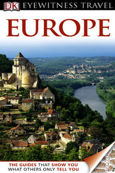 DK Eyewitness Travel Guide: Europe by DK Publishing