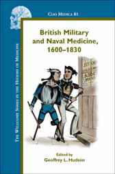 British Military and Naval Medicine, 1600-1830 by Geoffrey L. Hudson
