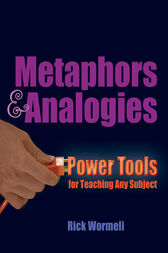 Metaphors & Analogies by Rick Wormeli
