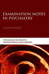 Examination Notes in Psychiatry 4th Edition by Peter Buckley