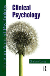 Clinical Psychology: Topics in Applied Psychology by Graham Davey
