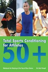Total Sports Conditioning for Athletes 50+ by Karl Knopf