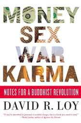 Money, Sex, War, Karma by David R. Loy