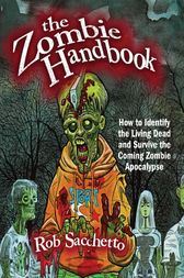 The Zombie Handbook by Rob Sacchetto