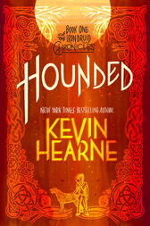 Hounded: The Iron Druid Chronicles, Book One (with two bonus short stories)