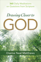 Drawing Closer to God by Dianne Neal Matthews