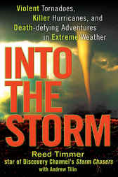 Into the Storm by Reed Timmer
