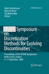 IUTAM Symposium on Discretization Methods for Evolving Discontinuities by Alain Combescure