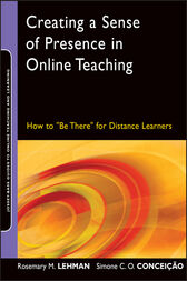 Creating a Sense of Presence in Online Teaching by Rosemary M. Lehman