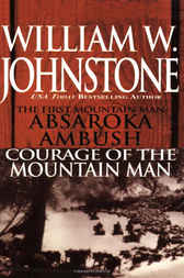 Absaroka Ambush/Courage of the Mountain Man by William W Johnstone