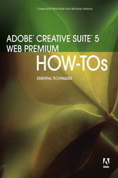 Adobe Creative Suite 5 Web Premium How-Tos