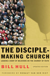 The Disciple-Making Church by Bill Hull