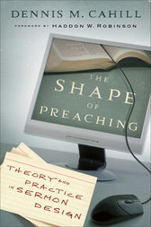 The Shape of Preaching by Dennis M. Cahill