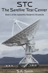 STC (The Satellite Test Center) by S.K. Smith