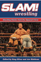 Slam! Wrestling by Greg Oliver