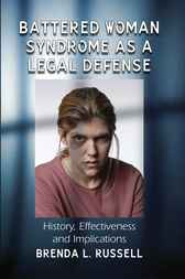 Battered Woman Syndrome as a Legal Defense