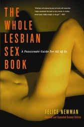 The Whole Lesbian Sex Book by Felice Newman