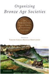 Organizing Bronze Age Societies by Timothy Earle
