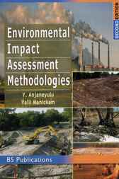 Environmental Impact Assessment Methodologies by Y. Anjaneyulu