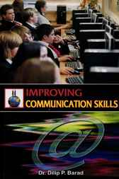 Improving Communication Skills by Dilip P. Barad