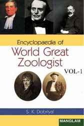 Encyclopaedia of World Great Zoologist, 1 & 2