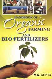 Handbook of Organic Farming and Bio-fertilizers by M.K. Gupta
