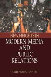 New Heights in Modern Media & Public Relations by Brijen Pande