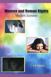 Women and Human Rights: Modern Scenario by P.B. Rathod