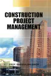 Construction Project Management by Harbhajan Singh