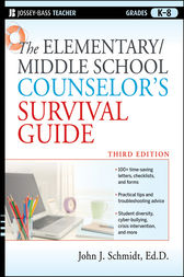The Elementary / Middle School Counselor's Survival Guide by John J. Schmidt