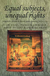 Equal Subjects, Unequal Rights by Julie Evans