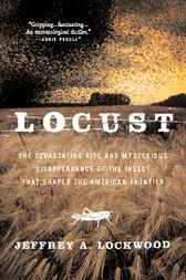 Locust by Jeffrey A. Lockwood