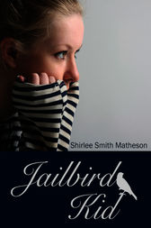 Jailbird Kid by Shirlee Smith Matheson