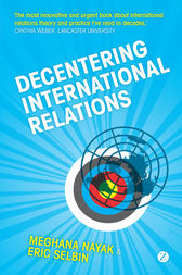 Decentering International Relations by Meghana Nayak