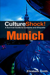 CultureShock! Munich by Elizabeth Smith