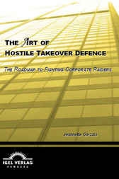 The Art of Hostile Takeover Defence by Jeannette Gorzala