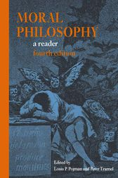 Moral Philosophy: A Reader by Louis P. Pojman