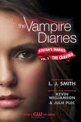 The Vampire Diaries: Stefan's Diaries #3: The Craving by L. J. Smith