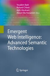 Emergent Web Intelligence: Advanced Semantic Technologies by Youakim Badr