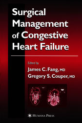 Surgical Management of Congestive Heart Failure by James C. Fang